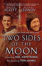 Two sides of the moon : our story of the Cold War space race