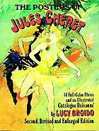 The posters of Jules Chéret : 46 full-color plates & an illustrated catalogue raisonné