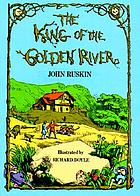 The king of the Golden River : or, The black brothers ; a legend of Stiria
