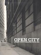 Open city : street photographs since 1950
