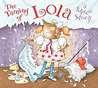 The taming of Lola : a shrew story