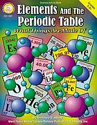 Elements and the periodic table : what things are made of