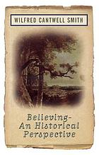 Believing : an historical perspective