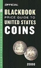 The official 2008 blackbook price guide to United States coins