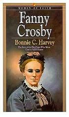 Fanny Crosby / Bonnie C. Harvey