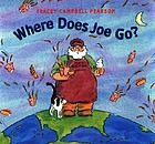 Where does Joe go?