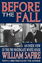 Before the fall : an inside view of the pre-Watergate White House