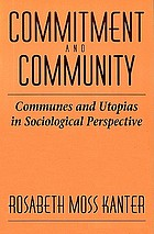 Commitment and community; communes and utopias in sociological perspective