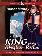 King--of the Khyber rifles : a romance of adventure