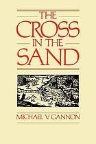 The cross in the sand; the early Catholic Church in Florida, 1513-1870