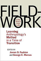 Fieldwork is not what it used to be : learning anthropology's method in a time of transition
