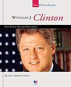 William J. Clinton : our forty-second president