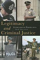 Legitimacy and criminal justice : international perspectives