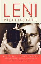 Leni Riefenstahl : a life