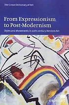 From Expressionism to Post-modernism : styles and movements in 20th-century Western art