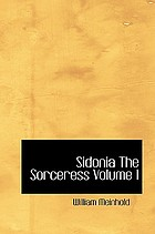 Sidonia the sorceress : the supposed destroyer of the whole reigning Ducal house of Pomerania ; Mary Schweidler, the amber witch