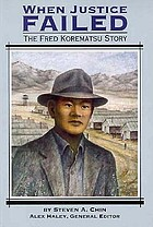 When justice failed : the Fred Korematsu story