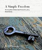A simple freedom : the strong mind of Robben Island prisoner, no. 468/64