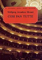 Così fan tutte = Women are like that : an opera in two acts