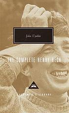 The complete Henry Bech : twenty stories; Bech: a book, Bech is back, Bech at bay, His oeuvre