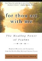 For Thou art with me : the healing power of Psalms