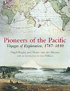 Pioneers of the Pacific : voyages of exploration, 1787/1810
