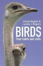 Birds : their habits and skills