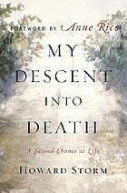 My descent into death : a second chance at life