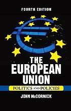 The European Union : politics and policies