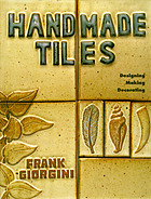 Handmade tiles : designing, making, decorating