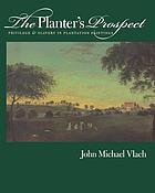 The planter's prospect : privilege and slavery in plantation paintings