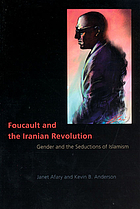 Foucault and the Iranian Revolution gender and the seductions of Islamism