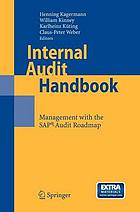 Internal audit handbook : management with the SAP-Audit Roadmap