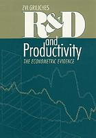 R & D and productivity : the econometric evidence