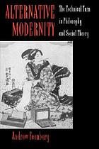 Alternative modernity : the technical turn in philosophy and social theory