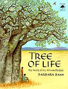 Tree of life : the world of the African baobab