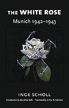 Students against tyranny; the resistance of the White Rose, Munich, 1942-1943