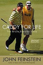 Caddy for life : the Bruce Edwards story