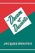 The dream of Descartes, together with some other essays