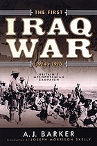 The first Iraq War, 1914-1918 : Britain's Mesopotamian campaign