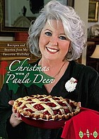 Christmas with Paula Deen : recipes and stories from my favorite holiday