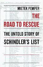 The road to rescue : the untold story of Schindler's list