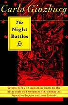 The night battles : witchcraft & agrarian cults in the sixteenth & seventeenth centuries