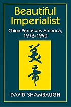 Beautiful imperialist : China perceives America, 1972-1990