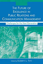 The future of excellence in public relations and communication management : challenges for the next generation
