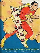 Shazam! : the golden age of the world's mightiest mortal