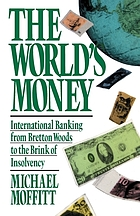 The world's money : international banking, from Bretton Woods to the brink of insolvency