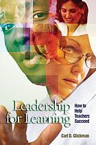 Leadership for learning : how to help teachers succeed