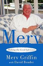 Merv Making the Good Life Last