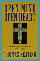Open mind, open heart : the contemplative dimension of the gospel